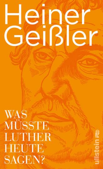Heiner Geißler. Was müsste Luther heute sagen?