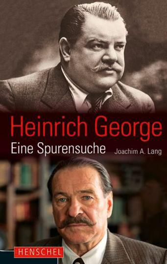 Heinrich George. Eine Spurensuche. Buch zum Film.