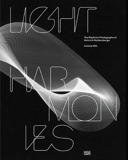 Heinrich Heidersberger. Light Harmonies.