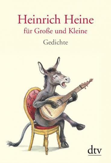 Heinrich Heine für Große und Kleine. Gedichte.