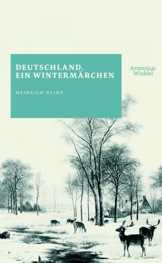 Heinrich Heine. Deutschland ein Wintermärchen.