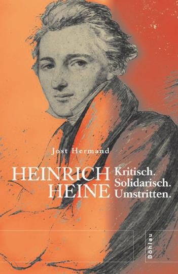 Heinrich Heine. Kritisch. Solidarisch. Umstritten.