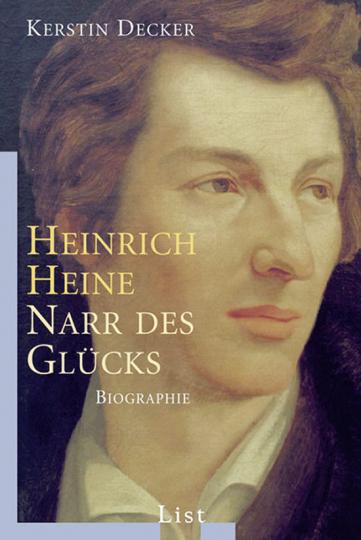 Heinrich Heine. Narr des Glücks.