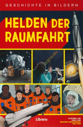 Helden der Raumfahrt. Geschichte in Bildern.