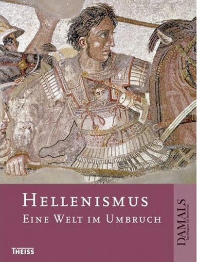 Hellenismus. Eine Welt im Umbruch.