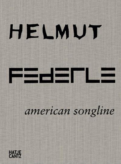 Helmut Federle. American Songline.