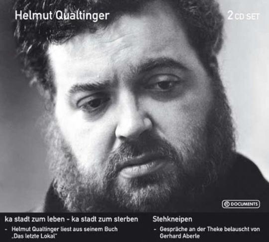 Helmut Qualtinger. Ka Stadt zum Leben, Stehkneipen. 2 CDs.