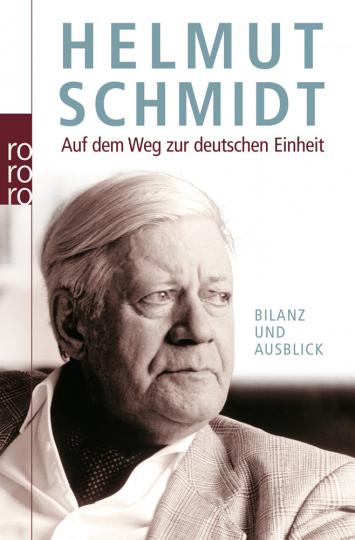 Helmut Schmidt. Auf dem Weg zur deutschen Einheit.