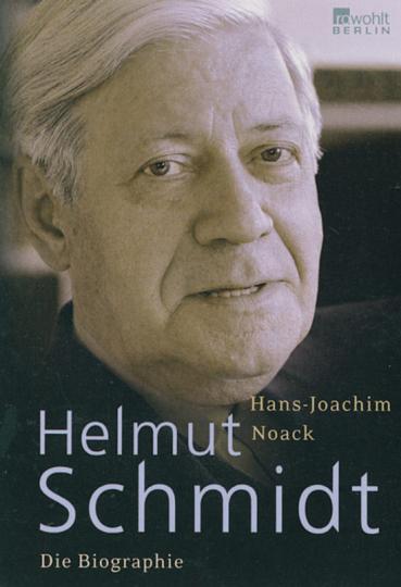 Helmut Schmidt. Die Biographie.
