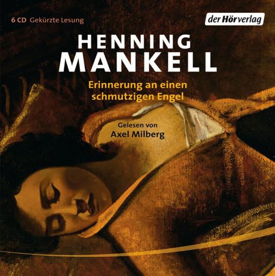 Henning Mankell. Erinnerung an einen schmutzigen Engel. 6 CDs.