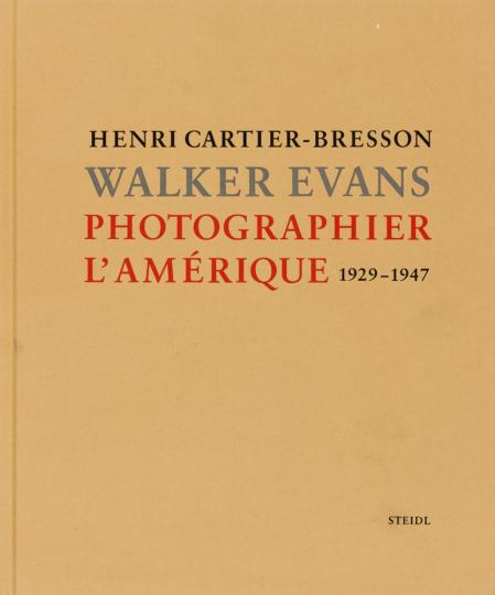 Henri Cartier-Bresson & Walker Evans. Photographier L'Amérique. 1929-1947.