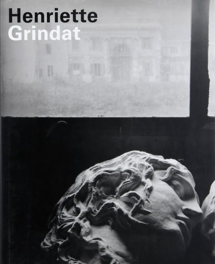 Henriette Grindat. Fotografien 1948 - 1983.