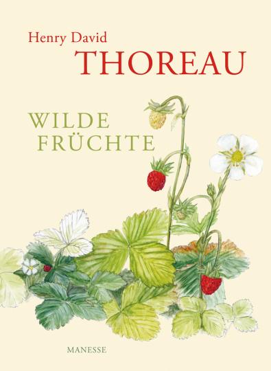 Henry David Thoreau. Wilde Früchte. Sonderausgabe.
