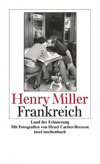 Henry Miller. Frankreich. Land der Erinnerung.