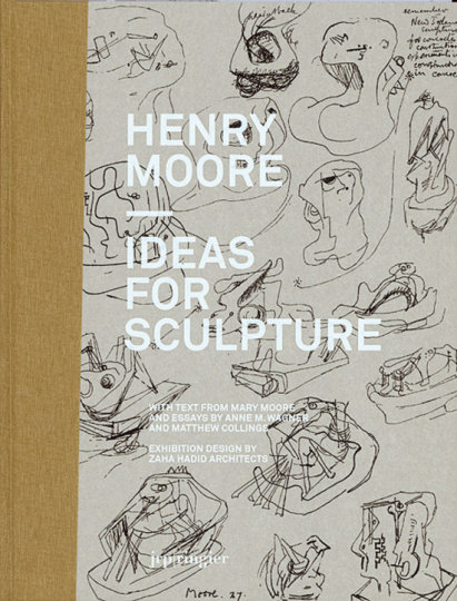 Henry Moore. Ideas for Sculpture.