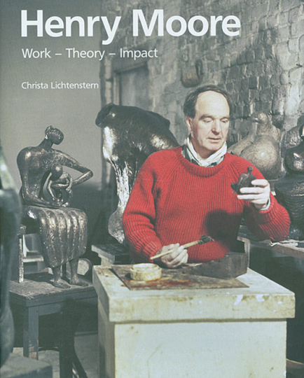 Henry Moore. Work - Theory - Impact.