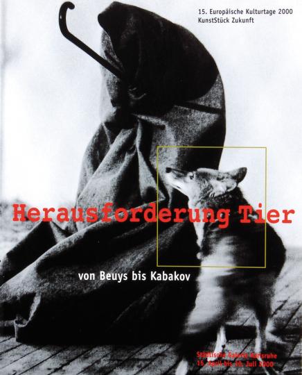 Herausforderung Tier. Von Beuys bis Kabakov.