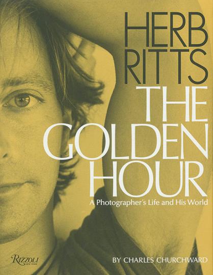 Herb Ritts. The Golden Hour. Leben und Werk eines Fotografen.