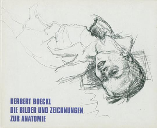 Herbert Boeckl - Die Bilder und Zeichnungen zur Anatomie