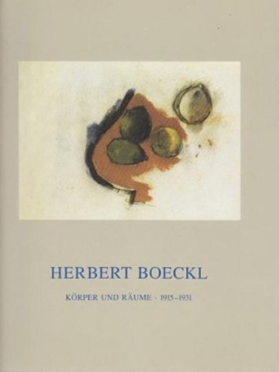 Herbert Boeckl. Körper und Räume 1915-1931.