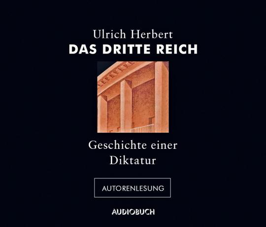 Herbert Ulrich. Das Dritte Reich. Geschichte einer Diktatur. 4 CDs.