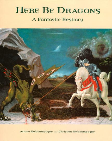 Here Be Dragons. Ein fantastisches Bestiarium.