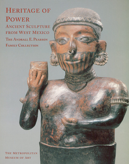 Heritage Of Power. Ancient Sculpture from West Mexico. The Andrall E. Pearson Family Collection.