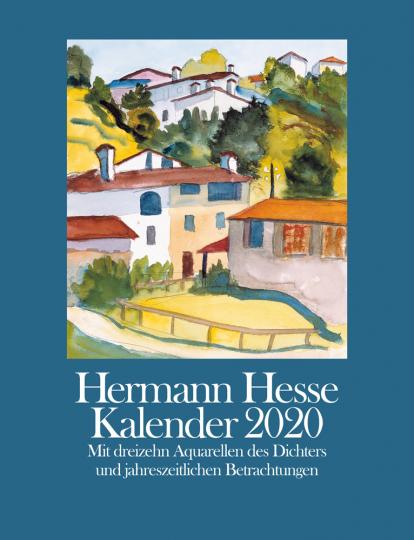 Hermann Hesse Kalender 2020. Mit 13 Aquarellen und jahreszeitlichen Betrachtungen.