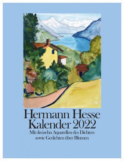 Hermann Hesse Kalender 2022. Mit dreizehn Aquarellen des Dichters sowie Gedichte über Blumen.