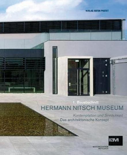 Hermann Nitsch Museum. Kontemplation und Sinnlichkeit. Das architektonische Konzept.