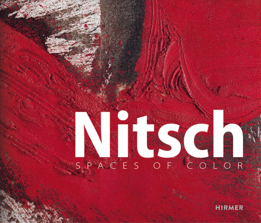 Hermann Nitsch. Räume aus Farbe.
