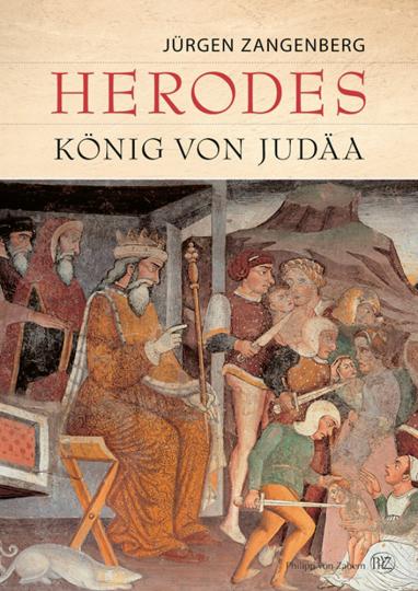 Herodes. König von Judäa. Eine archäologische und historische Biographie.