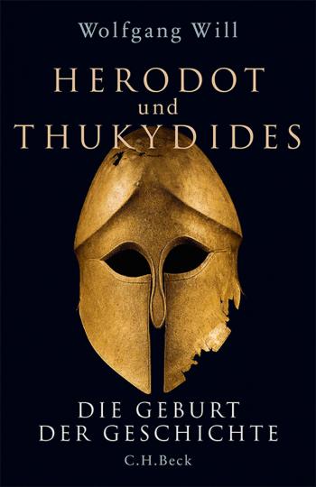 Herodot und Thukydides. Die Geburt der Geschichte.
