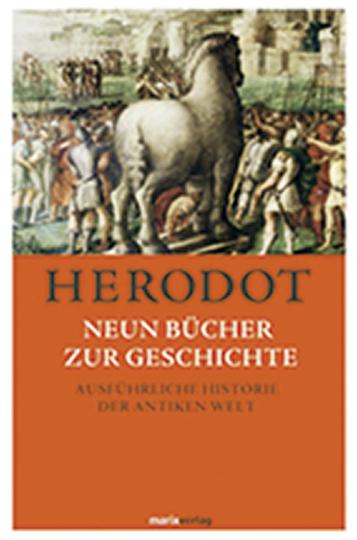 Herodot. Neun Bücher zur Geschichte. Ausführliche Historie der Antiken Welt.