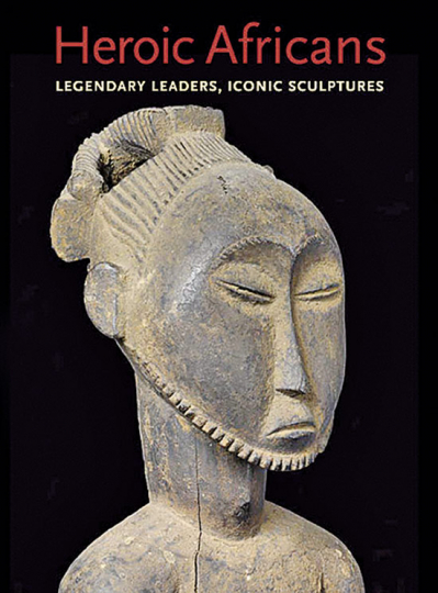 Heroic Africans. Legendary Leaders, Iconic Sculptures.