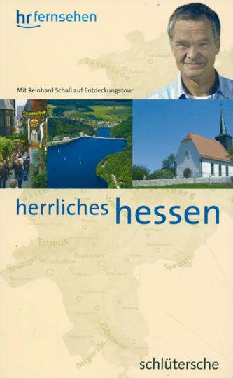 Herrliches Hessen - Mit Reinhard Schall auf Entdeckungstour