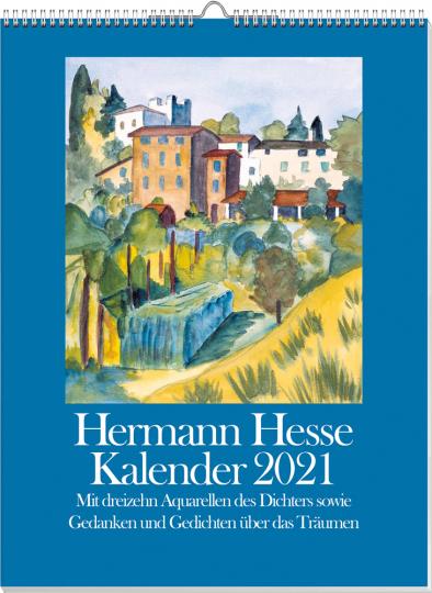 Hermann Hesse Kalender 2021. Mit dreizehn Aquarellen des Dichters sowie Gedanken und Gedichten über das Träumen.