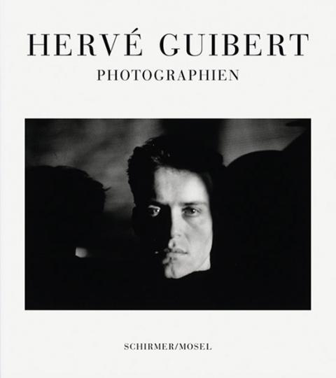 Hervé Guibert. Photographien.