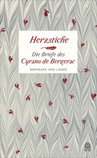 Herzstiche. Die Briefe des Cyrano de Bergerac.