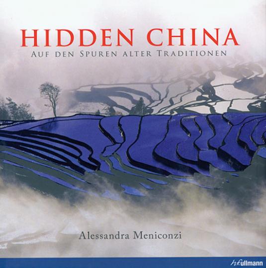 Hidden China. Auf den Spuren alter Traditionen.