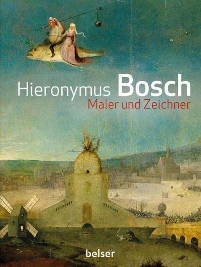 Hieronymus Bosch. Maler und Zeichner.