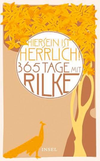 Hiersein ist herrlich. 365 Tage mit Rilke.