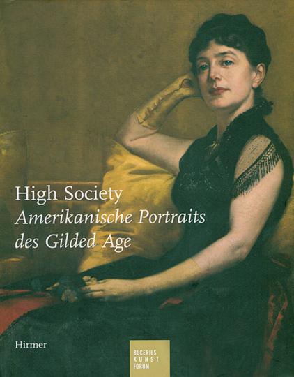High Society. Amerikanische Portraits des Gilded Age.