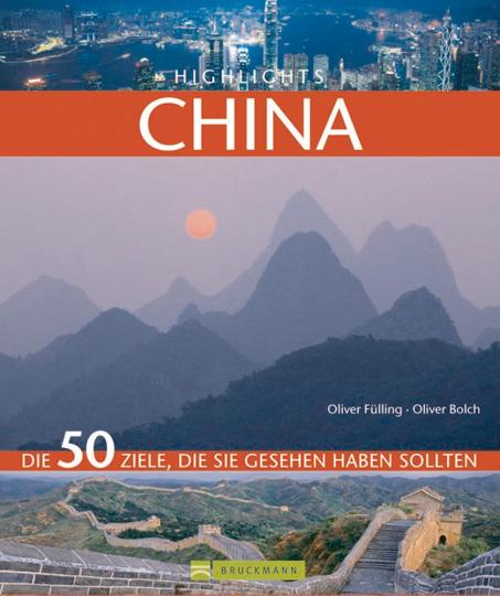 Highlights China - Die 50 Ziele, die Sie gesehen haben sollten