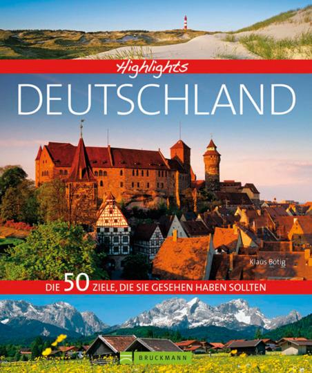 Highlights Deutschland. Die 50 Ziele, die Sie gesehen haben sollten.