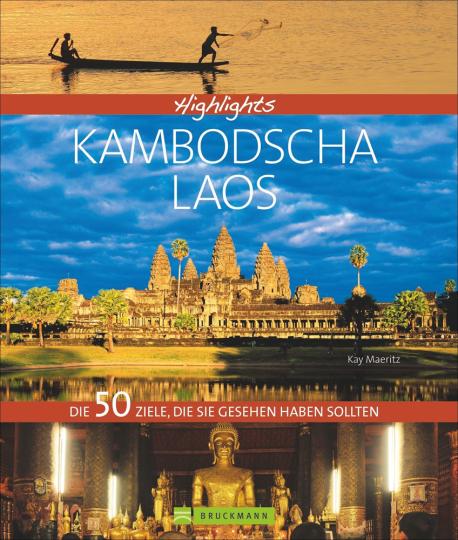 Highlights Kambodscha / Laos. Die 50 Ziele, die Sie gesehen haben sollten.