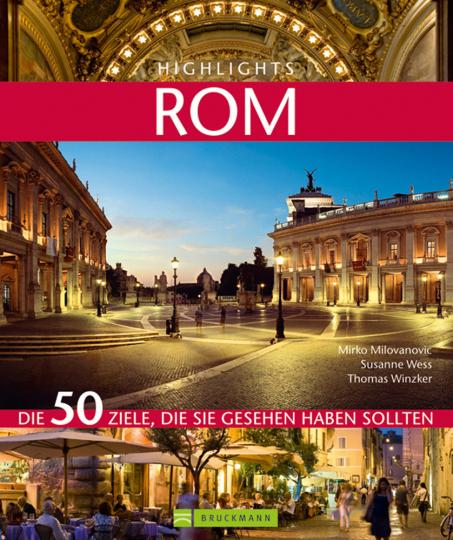 Highlights Rom. Die 50 Ziele, die Sie gesehen haben sollten.