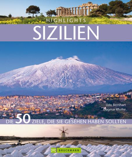 Highlights Sizilien. Die 50 Ziele, die Sie gesehen haben sollten.