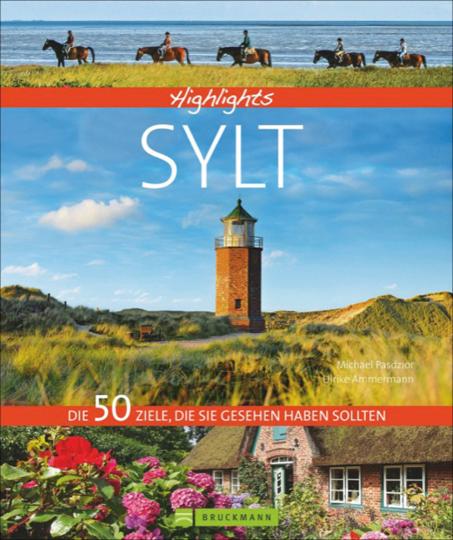 Highlights Sylt. Die 50 Ziele, die Sie gesehen haben sollten.