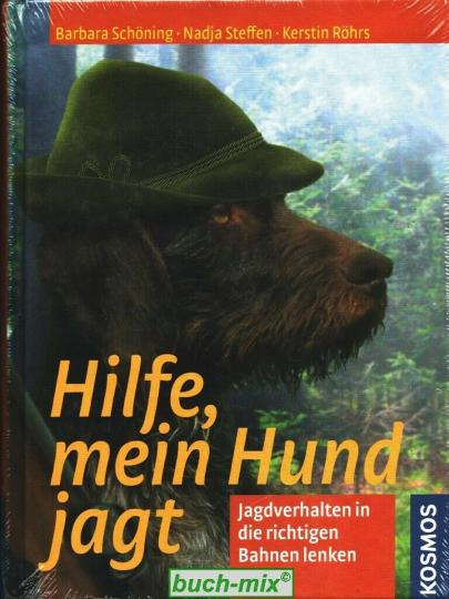 Hilfe, Mein Hund jagt. Jagdverhalten in die richtigen Bahnen lenken